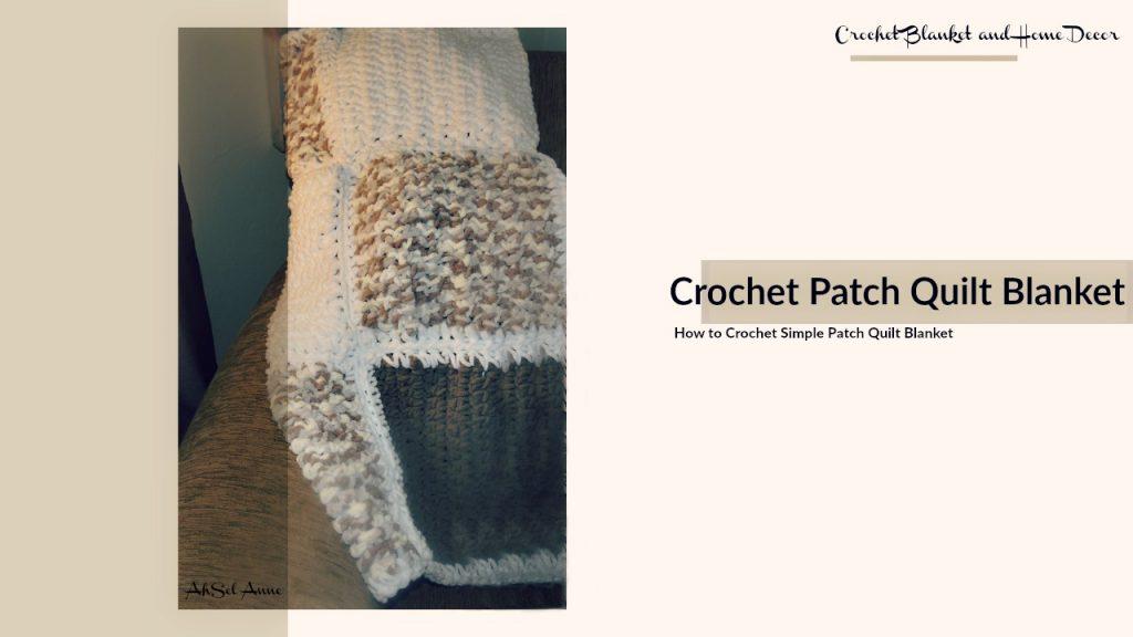 Crochet Patch Quilt Blanket