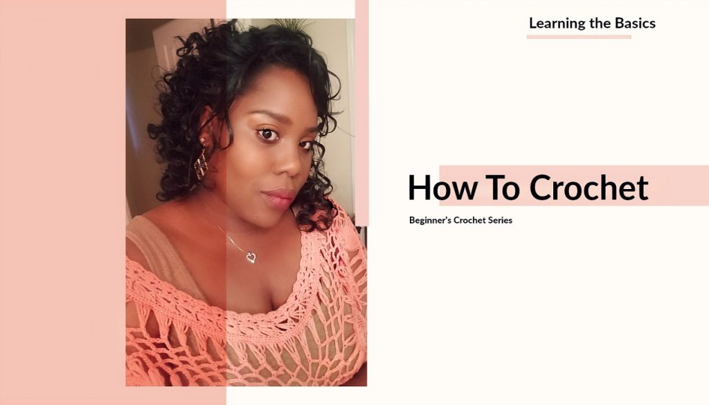 How to Crochet Beginner's Series